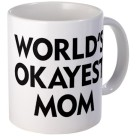 worlds_okayest_mom_mug